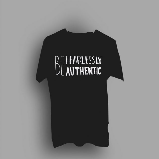 Principles Be Fearlessly Authentic T Shirt