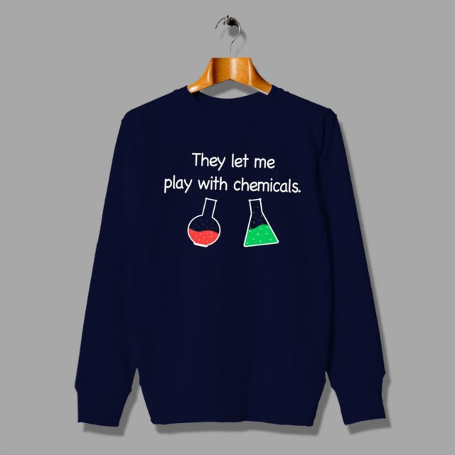The Let Me Play with Chemicals Cheap Lab Gift T Shirt