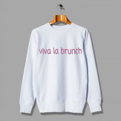 Viva La Brunch Cheap tees Sweatshirt