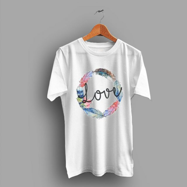 All We Need Is Love Boho Feather Wreath T Shirt