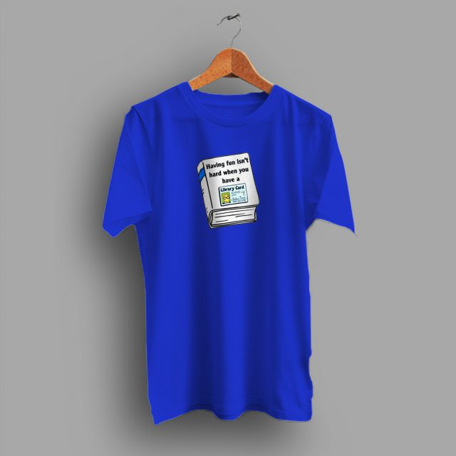 Arthur Library Card Make You Having Fun Vintage T Shirt