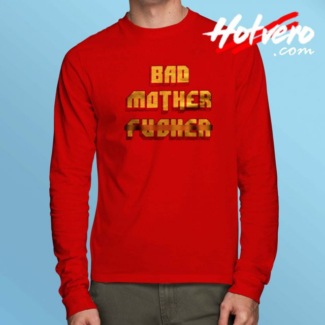 Bad Mother Fucker Long Sleeve T Shirt