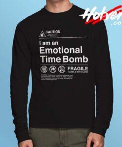 Caution I Am an Emotional Time Bomb Long Sleeve Shirt