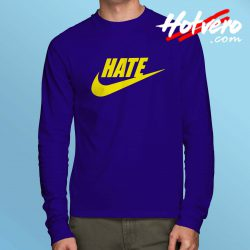 Cheap Hate Just Do It Long Sleeve Shirt