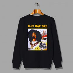 Cheap Mac Dre Rapper Death Unisex Sweatshirt
