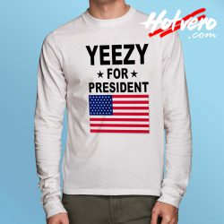 Cheap Yeezy For President Long Sleeve Shirt