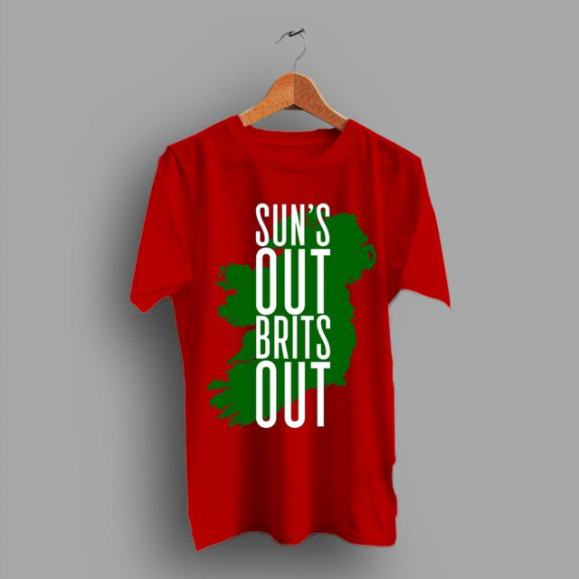 Choice Of Specifically Sentence Sun's Out Brits Out T Shirt