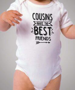 Cousins Make The Best Friends Baby Onesie