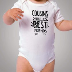 Cousins Make The Best Friends Baby Onesie