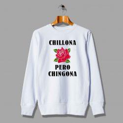 Cute Chillona Pero Chingona Feminine Sweatshirt