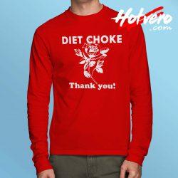 Diet Choke Thank You Long Sleeve Shirt