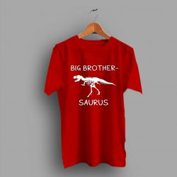 Dinosaur Funny Gift Idea Big Brother Saurus T Shirt