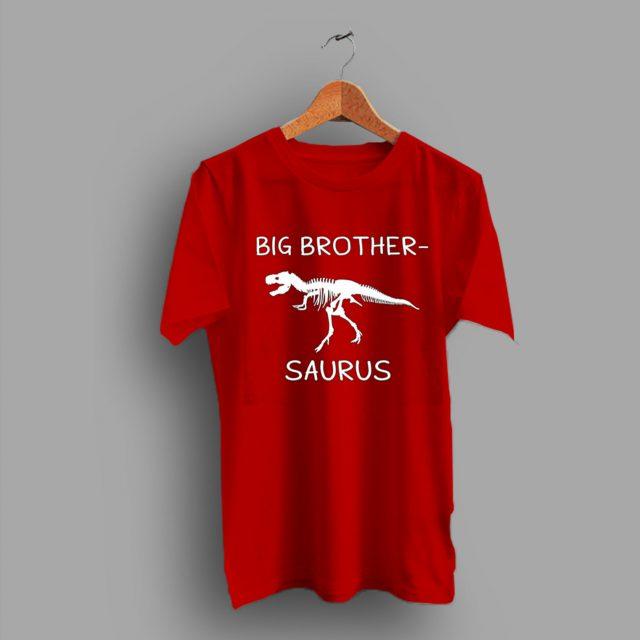 Dinosaur Funny Gift Idea Big Brother Saurus T Shirt
