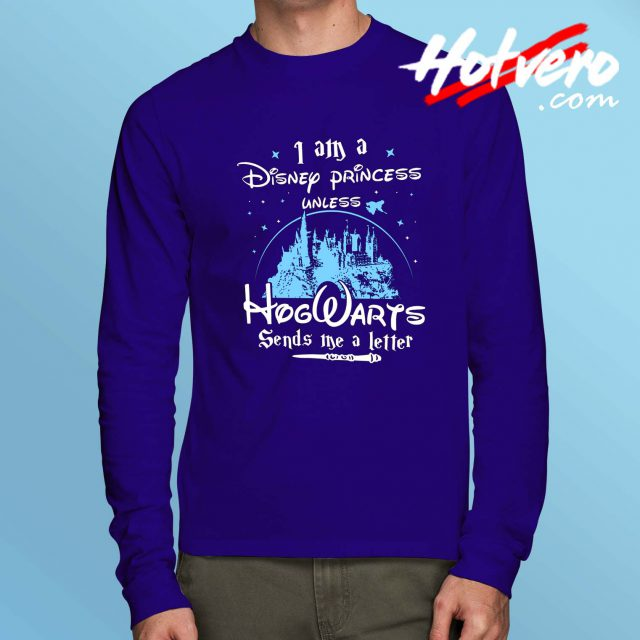 Disney Princess Unless Hogwarts Send Letter Long Sleeve T Shirt