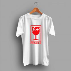 Each Features Fragile Take A Look Culture Awesome T Shirt