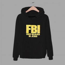 FBI Firm Believer In Jesus Christian Unisex Hoodie