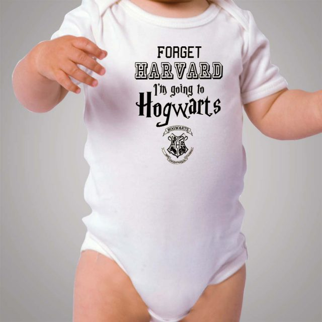 Forget Harvard Going to Hogwarts School Baby Onesie