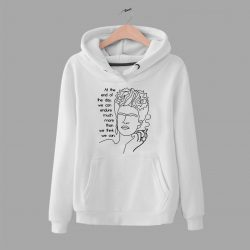 Frida Kahlo At The End Of Day Quote Vintage Hoodie
