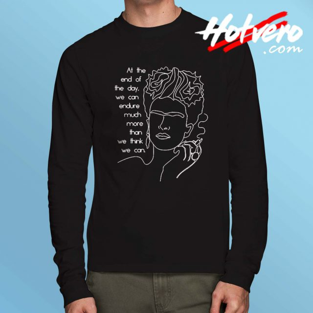 Frida Kahlo Quote Long Sleeve T Shirt