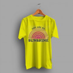 Friendly Sustainable You Are My Sunshine T Shirt