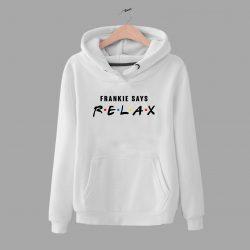 Friends TV Show Parody Hoodie Frankie Says Relax