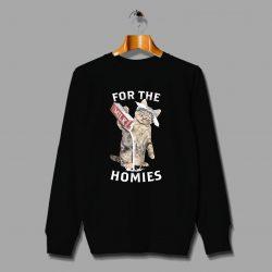 Funny Cat For The Homies Sweatshirt Gangsta Style