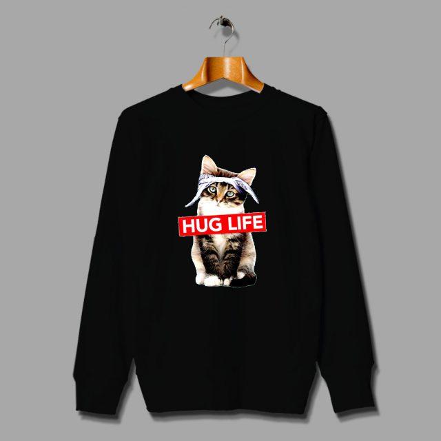 Funny Cat Hug Life Unisex Sweatshirt Hip Hop Style