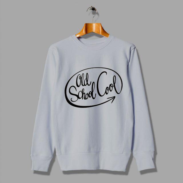 Funny Old School Cool Tee Sweatshirt