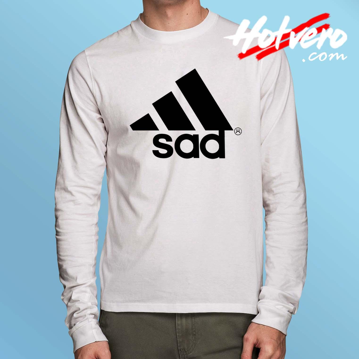 11250cdb4 Funny Sad Adidas Parody Long Sleeve Shirt - Hotvero.com