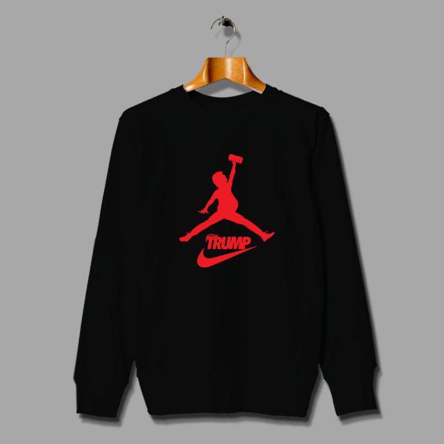Funny Trump Dunk Jordan Parody Sweatshirt
