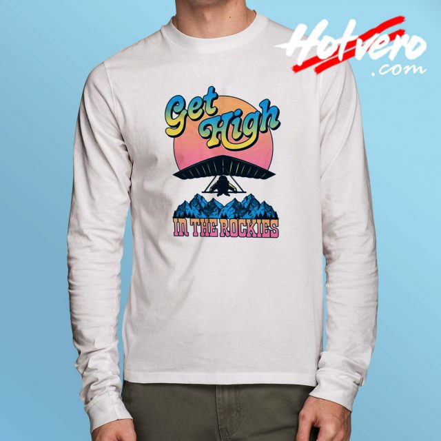 Get High The Rockies Long Sleeve T Shirt