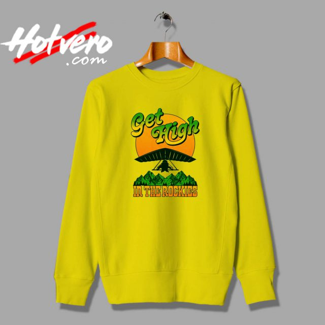 Get High The Rockies Unisex Sweatshirt