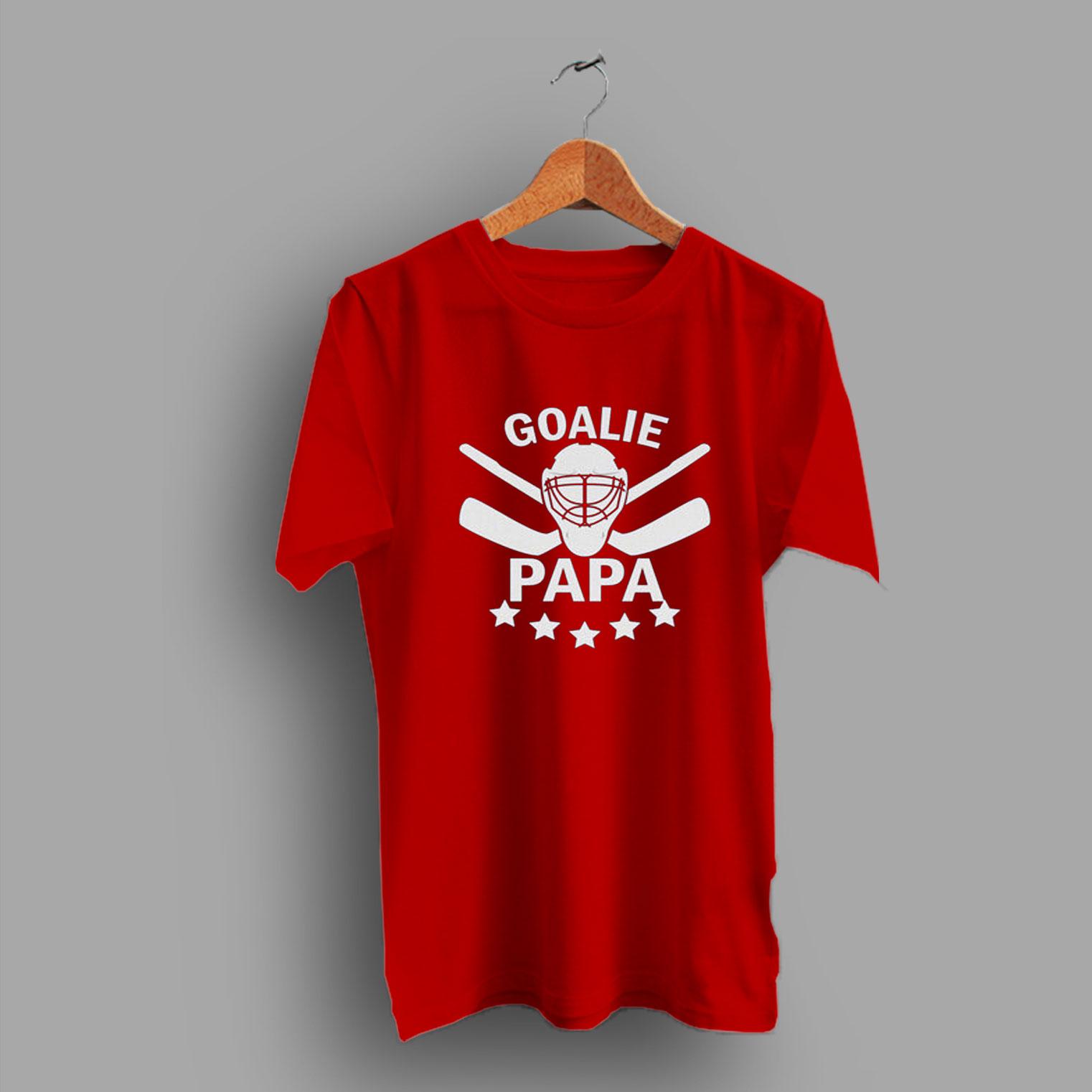 84a67218f Goalie Papa Funny Hockey Dad Family T Shirt - HotVero