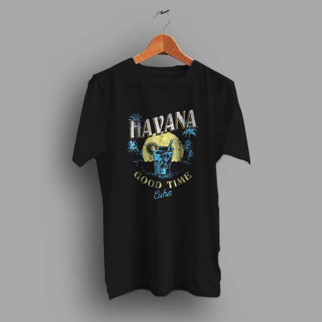 Good Time Havana Cuba Beach Summer T Shirt