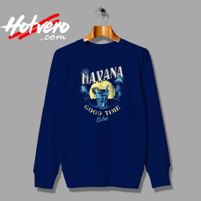 Good Time Havana Cuba Beach Sweatshirt