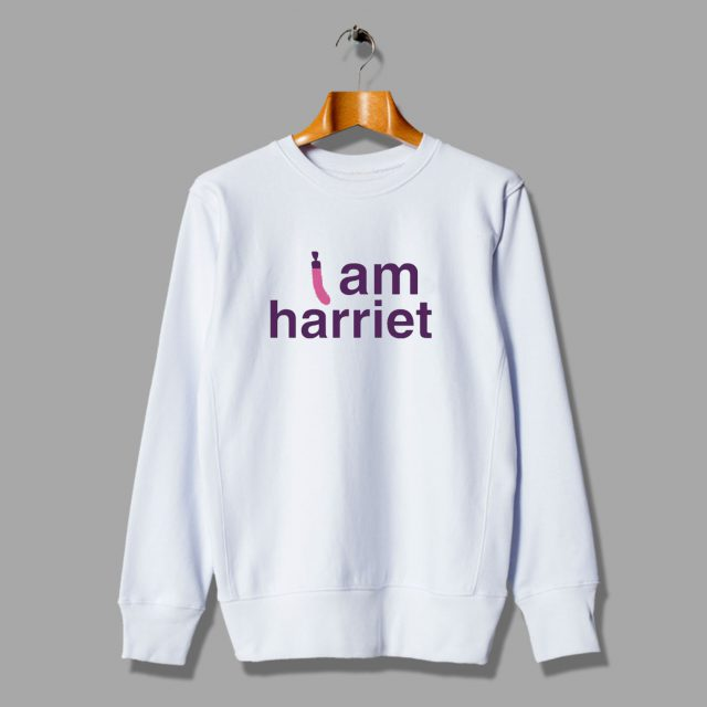 Grace And Frankie I Am Harriet Unisex Sweatshirt