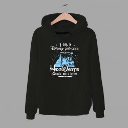 I Am A Disney Princess Hogwarts Quote Hoodie