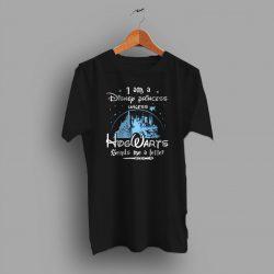I Am A Disney Princess Hogwarts Quote T Shirt