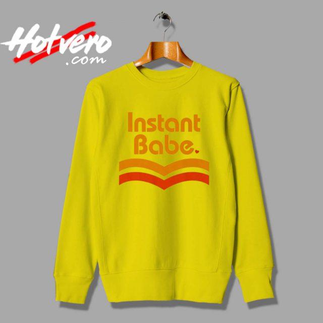 Instant Babe Vintage Unisex Sweatshirt Design