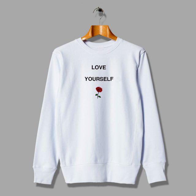 Love Yourself Rose Flower Unisex Sweatshirt