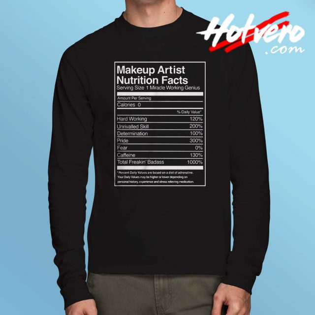 Make Up Artist Nutrition Facts Long Sleeve T Shirt