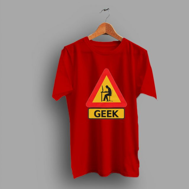More Durability To Favorite Funny Geek T Shirt
