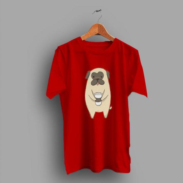 Much As I love Coffee Dog Pug Coffee T Shirt