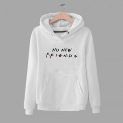 No New Friends Tv Show Parody Unisex Hoodie