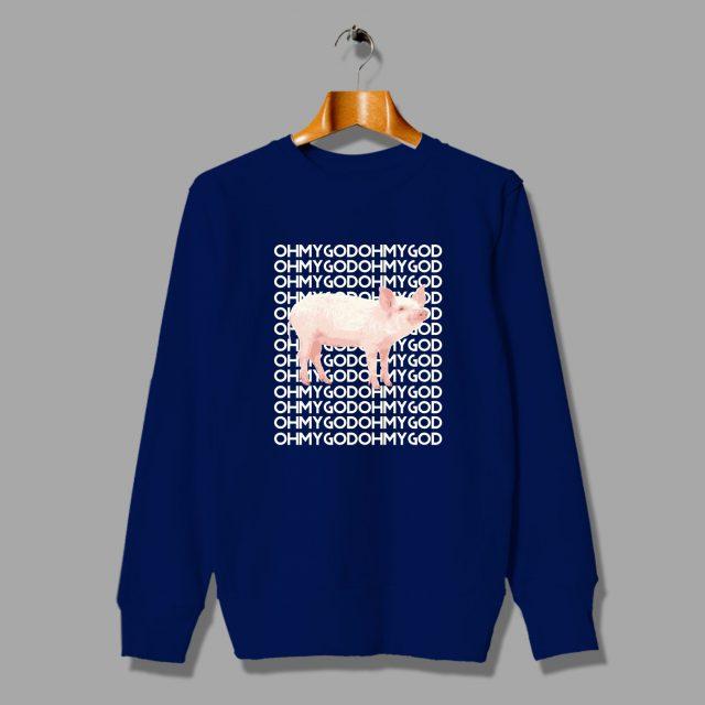 Oh My God Pig Unisex Funny Sweatshirt