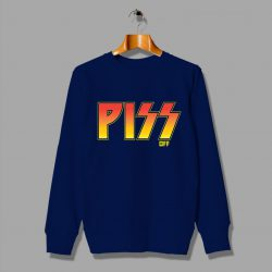 Piss Of Logo Kiss Band Glam Rock Funny Gift Sweatshirt