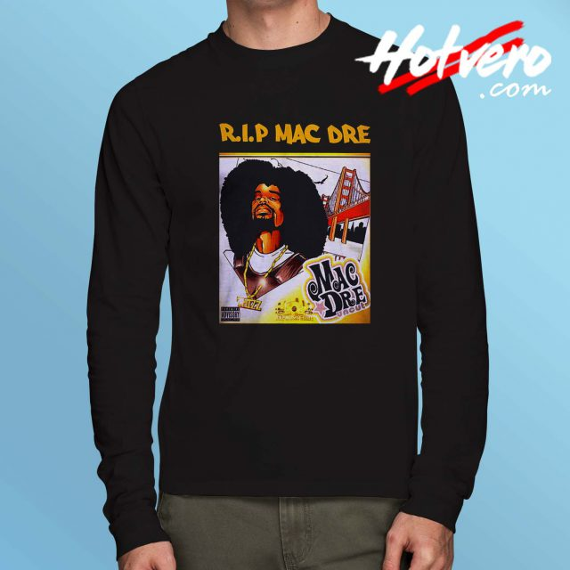RIP Mac Dre Hip Hop Long Sleeve T Shirt