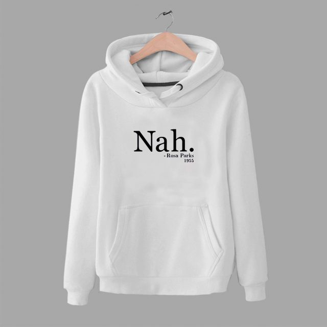 Rosa Parks 1955 Nah Quote Unisex Hoodie