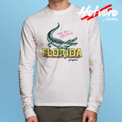 Sassy Florida Gator Long Sleeve T Shirt
