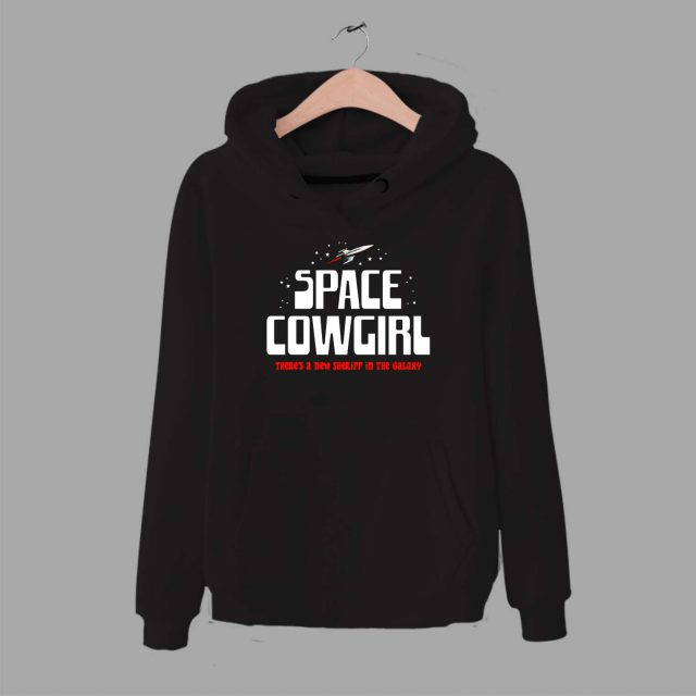 Space Cowgirl New Sheriff In The Galaxy Hoodie